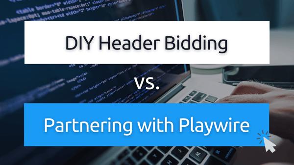 Playwire vs. DIY Header Bidding Solutions
