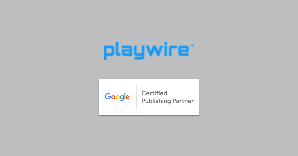 Playwire Earns Accolade as a Google Certified Publisher Partner